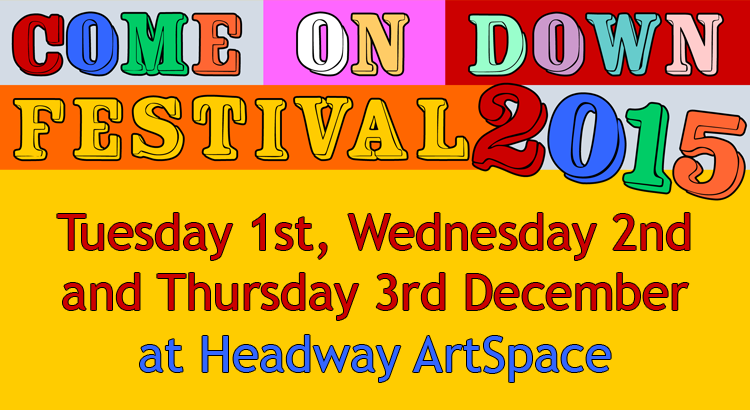 COME ON DOWN is the regional festival of performance and creativity for and by learning disabled people. This year it takes place on 1st, 2nd & 3rd December