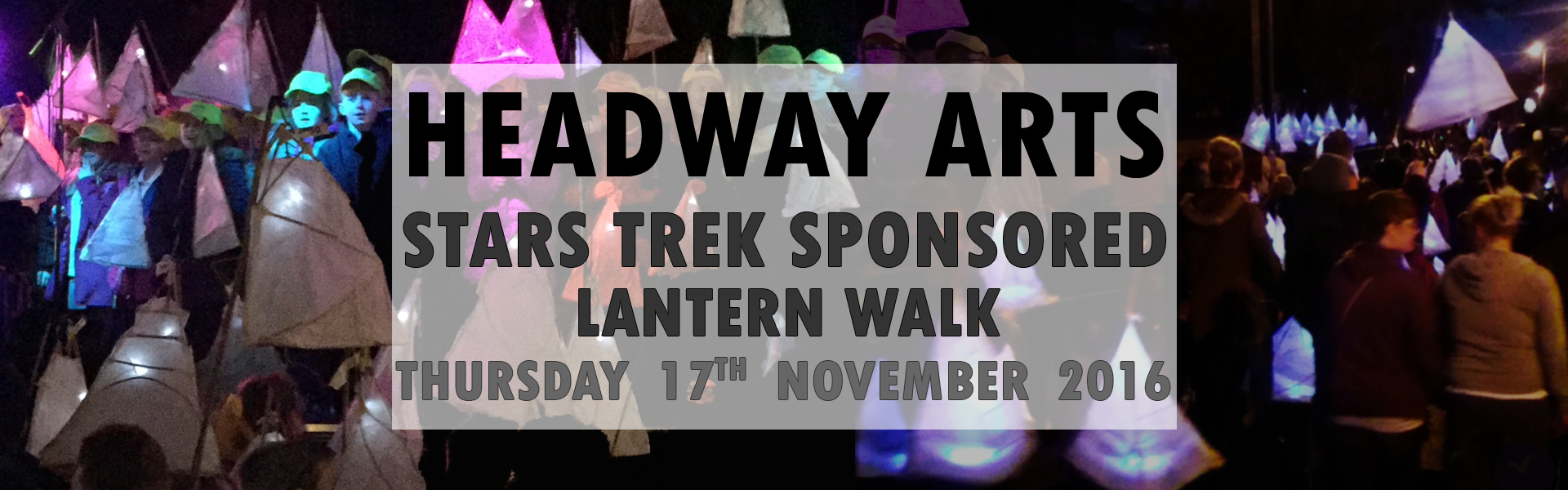 Headway Arts Stars Trek Sponsored Lantern Walk