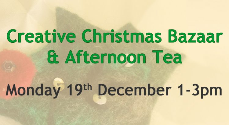 Creative Christmas Bazaar and Afternoon Tea