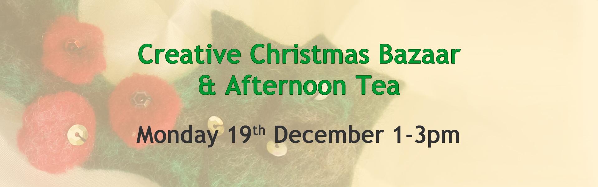 Creative Christmas Bazaar and Afternoon Tea
